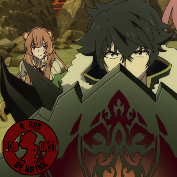 A Ras De Anime #3: El mejor ataque es la defensa [Tate no Yuusha no Nariagari]