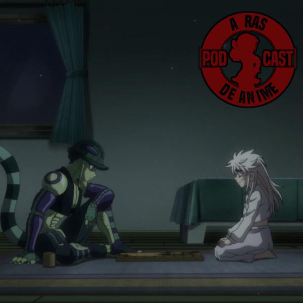 A Ras De Anime #10: Enamorando al rey con juegos de mesa [Hunter x Hunter]